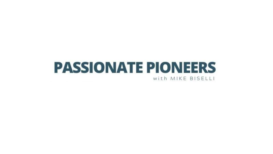 Passionate Pioneers with Mike Biselli Logo